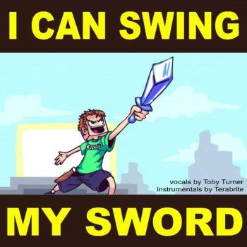i can swing my sword sword gallery tobuscus i can swing my sword lyrics