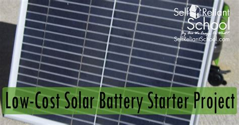 price of solar batteries low cost solar battery starter project self reliant school