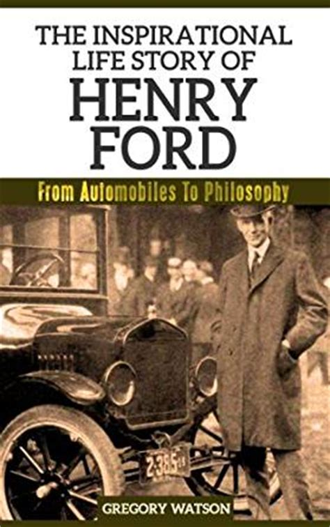 biography book of henry ford henry ford the inspirational life story of henry ford