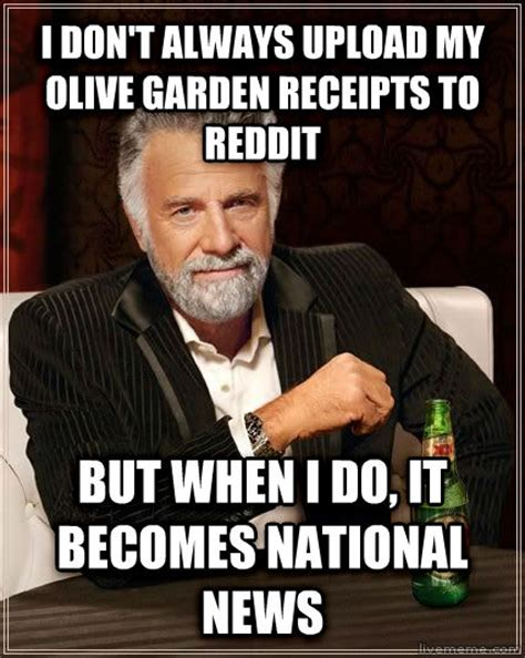 Olive Garden Meme - livememe com the most interesting man in the world