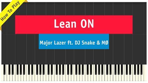 tutorial piano lean on major lazer dj snake mo lean on piano cover