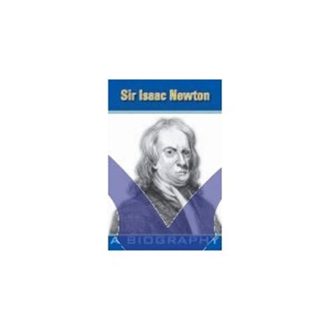 encyclopedia of world biography isaac newton sir isaac newton arvee books