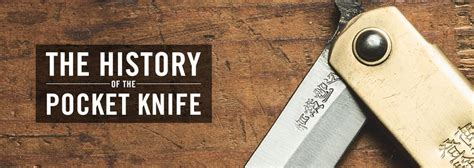 the history of knives the history of the pocket knife cool material
