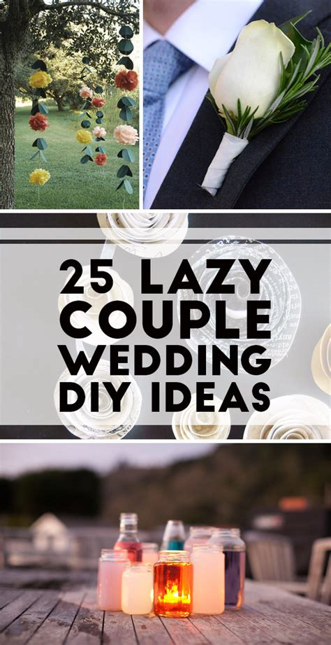 25 lazy wedding diy ideas