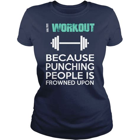 Fitness Shirts I Workout Because Punching Is Frowned Upon Printed