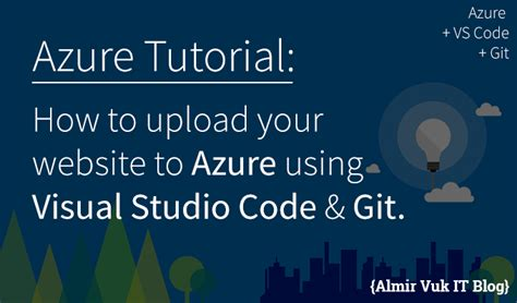 git tutorial how to how to upload your website to azure using visual studio