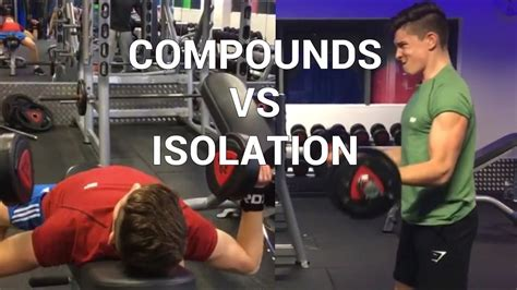 compounds vs isolation exercises which is better for building