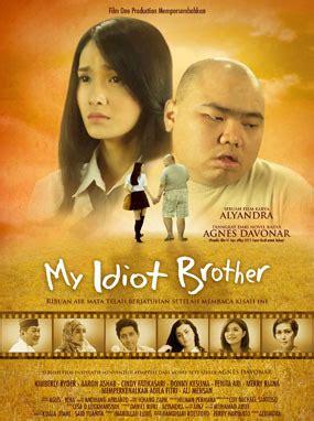 Film Bioskop Indonesia My Idiot Brother   film terbaru indonesia my idiot brother