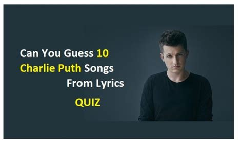 charlie puth first song can you guess 10 charlie puth songs from lyrics quiz