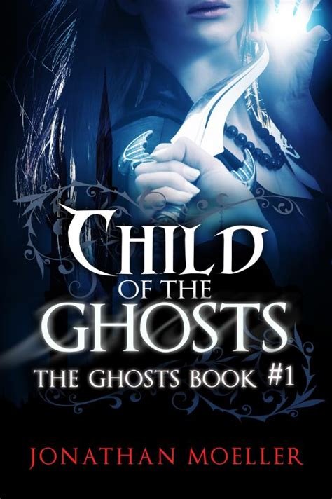 A Book Of Spirits And Thieves By Ebook Novel 1 child of the ghosts jonathan moeller pulp writer