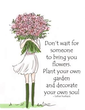 flower garden quotes plant quotes and sayings quotesgram