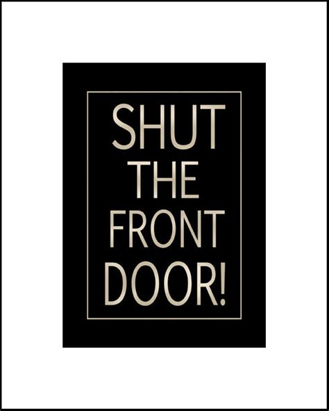 Shut The Front Door Pragmatic Parenting Pragmatic Compendium