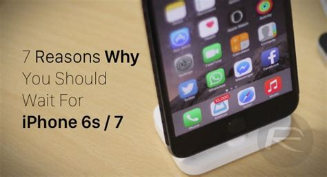 7 Tips On And Why You Should Wait by 7 Reasons Why You Should Wait For Iphone 6s 7 Redmond Pie