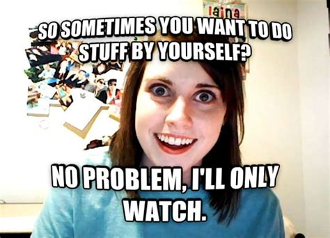 Overly Attached Girlfriend Meme Generator - livememe com overly attached girlfriend