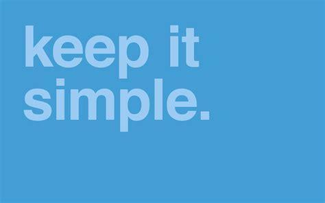 keeping it simple keep it simple wallpaper 89097
