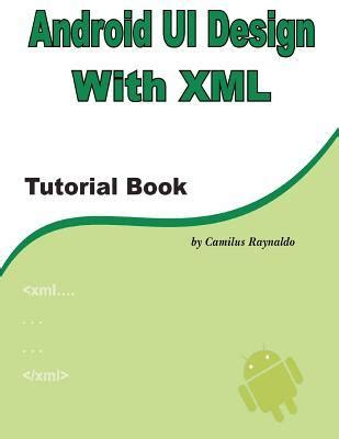 book layout android android ui design with xml tutorial book by camilus