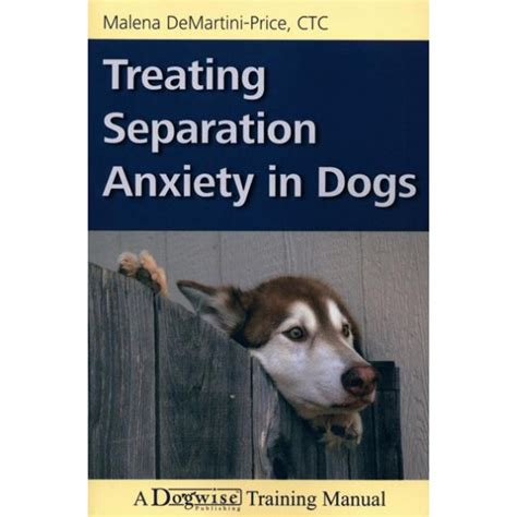 treating separation anxiety in dogs treating separation anxiety in dogs behaviour modification book