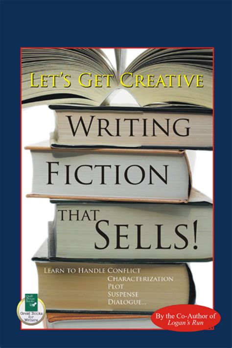 writing fiction books lets get creative writing fiction that sells quill