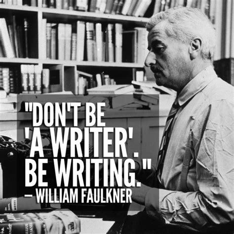 William Faulkner Essay by 11 Resounding Quotes From William Faulkner