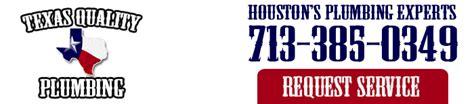 Plumbing Houston by Quality Plumbing Houston Plumber Plumbing Company