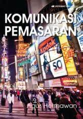 Integrated Marketing Communications By Totok Amin Soefijanto integrated marketing communications komunikasi pemasaran di indonesia totok amin soefijanto
