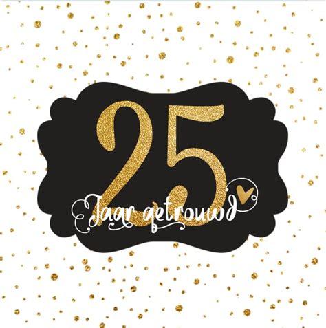 25 jaar getrouwd brons zilver goud 8 beste afbeeldingen van 50 jaar getrouwd gefeliciteerd