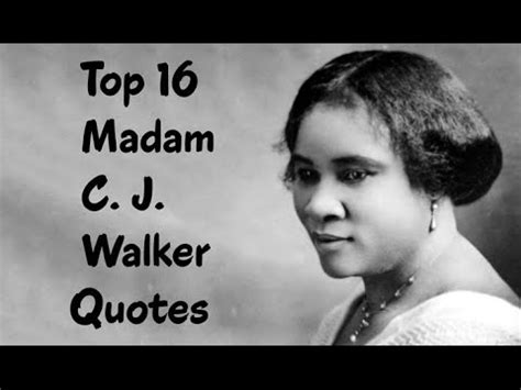 all about madam c j walker all about books top 16 madam c j walker quotes the american