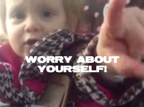 Worry About Yourself Meme - worry about yourself late for work