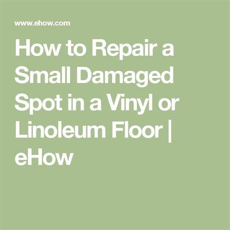 How To Fix A Linoleum Floor by 17 Best Ideas About Linoleum Floor Cleaning On Clean Linoleum Floors