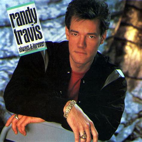 randy traviscom quot forever and ever amen quot by randy travis the ultimate