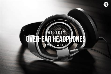 best over ear headphones capable cans the 9 best over ear headphones hiconsumption