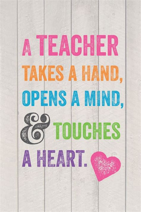 teacher takes  hand opens  mind  touches  heart