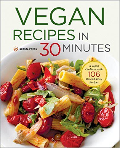 vegan pressure cooking revised and expanded more than 100 delicious grain bean and one pot recipes using a traditional or electric pressure cooker or instant potâ books vegan recipes in 30 minutes a vegan cookbook with 77