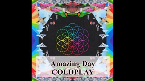 coldplay amazing day coldplay amazing day lyrics youtube