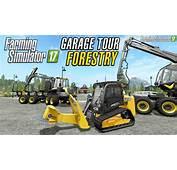Farming Simulator 2017  Garage Tour Forestry Equipment