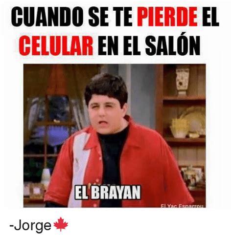 frases memes del brayan cuando sete pierde el cellular en el salon el brayan