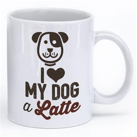 puppy mug i my a latte mug iheartdogs