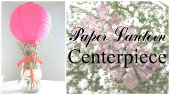How To Make Paper Lantern Centerpieces - paper lantern centerpiece my crafts and diy projects