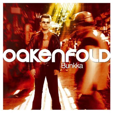 paul oakenfold ready steady go movie soundtrack bunkka paul oakenfold