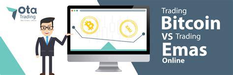 bitcoin yaitu trading bitcoin vs trading emas online central capital