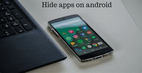 how to hide apps android how to hide apps on android without rooting 2018 techveno