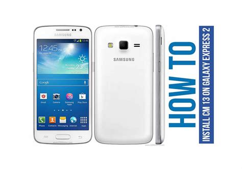 themes samsung galaxy express how to install cyanogenmod 13 for samsung galaxy express 2