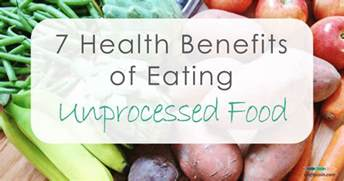 7 health benefits of unprocessed food crafty coin
