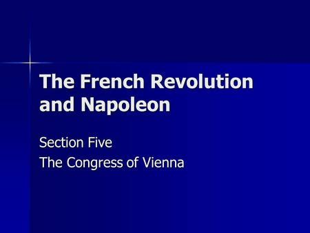 chapter 7 section 5 the congress of vienna the congress of vienna september 1 1814 june 9 1815