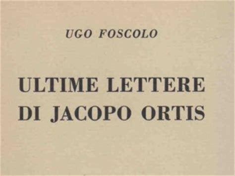 ultime lettere di jacopo ortis riassunto le ultime lettere di jacopo ortis riassunto gratis