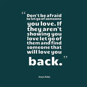 Don t be afraid to let go of someone you love author sonya parker