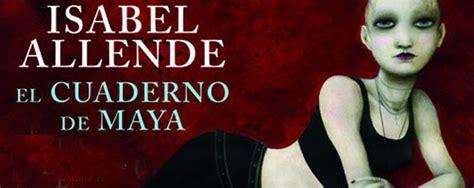 el cuaderno de maya el cuaderno de maya 9786073105200 isabel