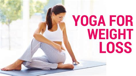 yoga tutorial for weight loss yoga exercises for weight loss videos for beginners yoga