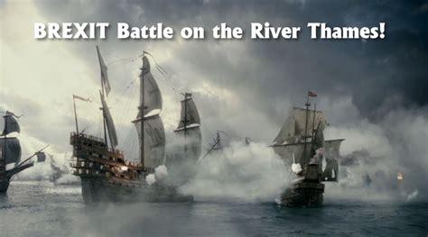 battle of thames river quizlet rule britannia as brexit armada sir bob get shouty over