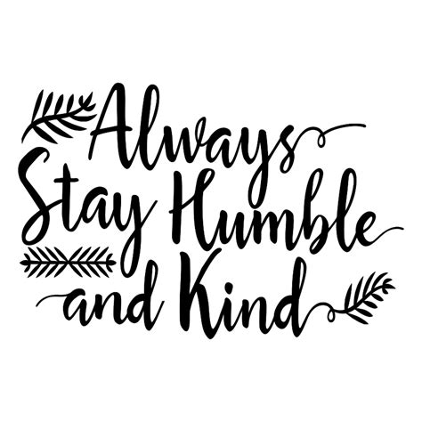 Find A Place Use A Humble Pen Always Stay Humble And Word Svg Tidbits And Tinkerings